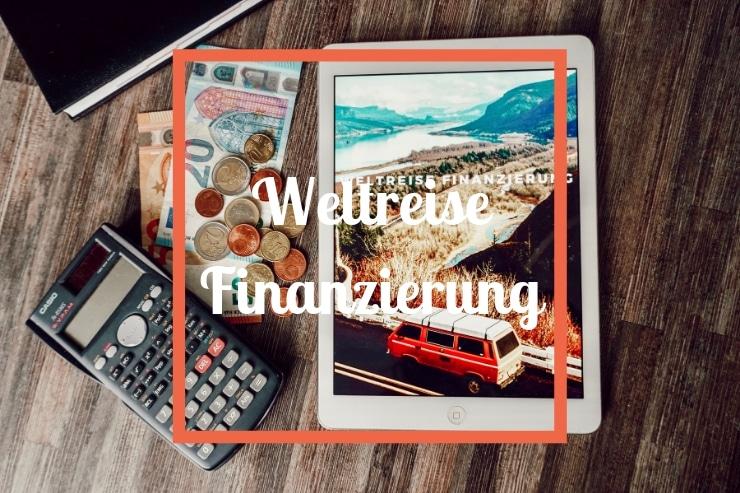 Weltreise Finanzierung