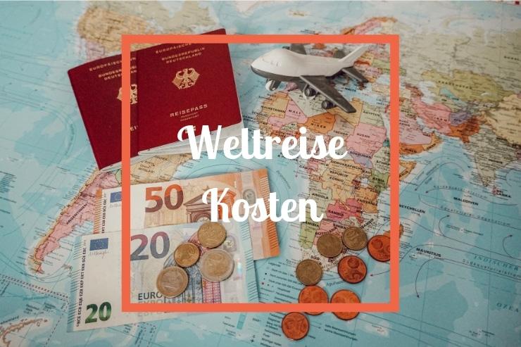 Weltreise Kosten