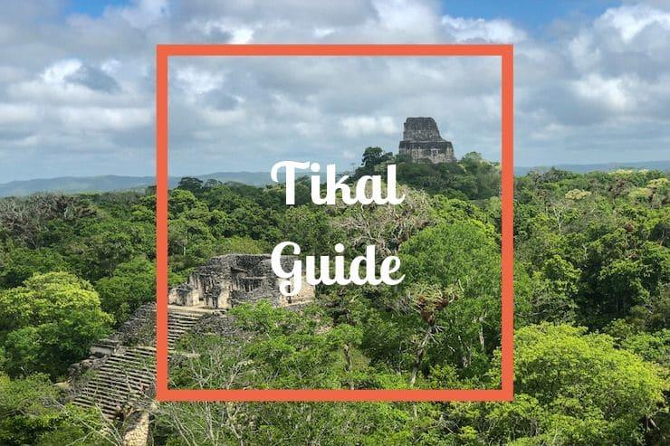 Tikal Guatemala Guide