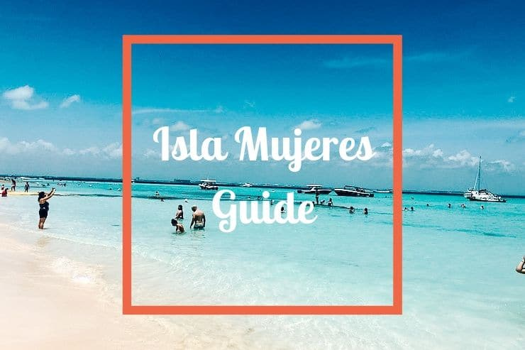 Isla Mujeres Guide