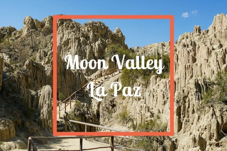 Moon Valley La Paz Guide