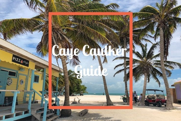 Caye Caulker Guide